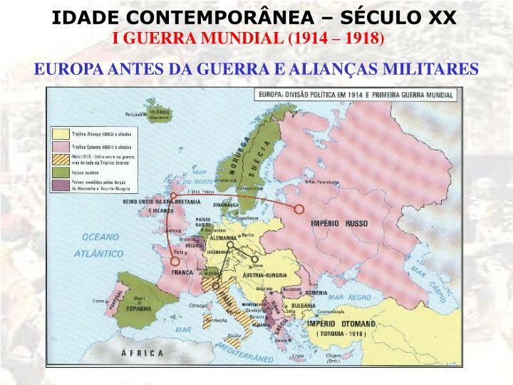 EUROPA ANTES DA GUERRA E ALIANÇAS MILITARES