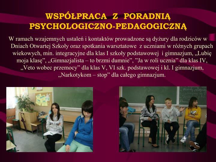 WSPÓŁPRACA  Z  PORADNIĄ PSYCHOLOGICZNO-PEDAGOGICZNĄ