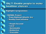 obj 7 enable people to make healthier choices