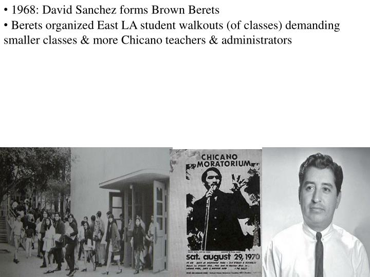 1968: David Sanchez forms Brown Berets
