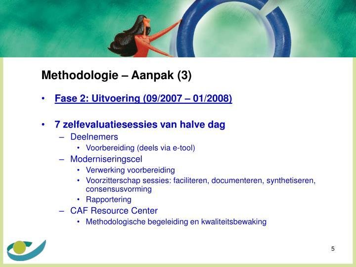 Methodologie – Aanpak (3)