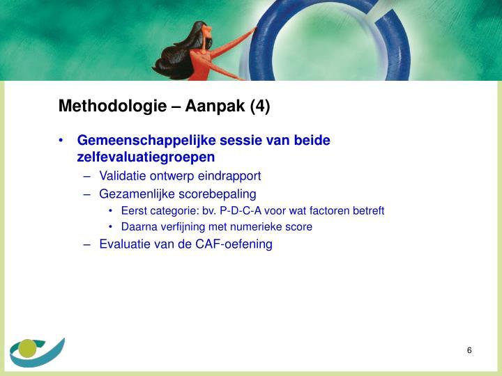 Methodologie – Aanpak (4)
