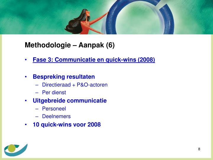 Methodologie – Aanpak (6)