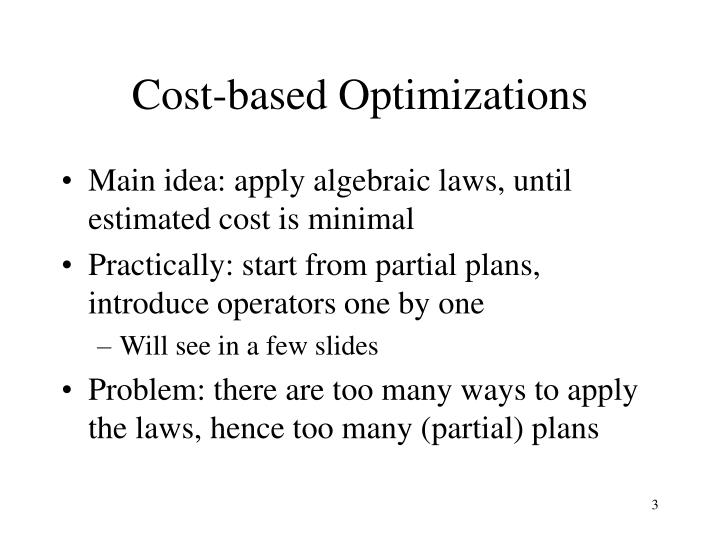 Cost based optimizations