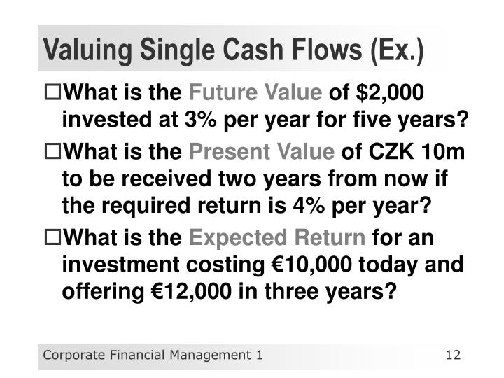 Valuing Single Cash Flows (
