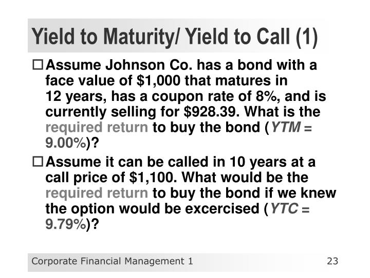 Yield to Maturity/ Yield to Call (1)