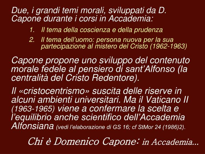 Due, i grandi temi morali, sviluppati da D. Capone durante i corsi in Accademia:
