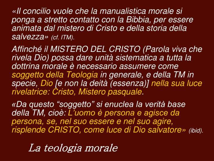 «Il concilio vuole che la manualistica morale si ponga a stretto contatto con la Bibbia, per essere animata dal mistero di Cristo e della storia della salvezza»