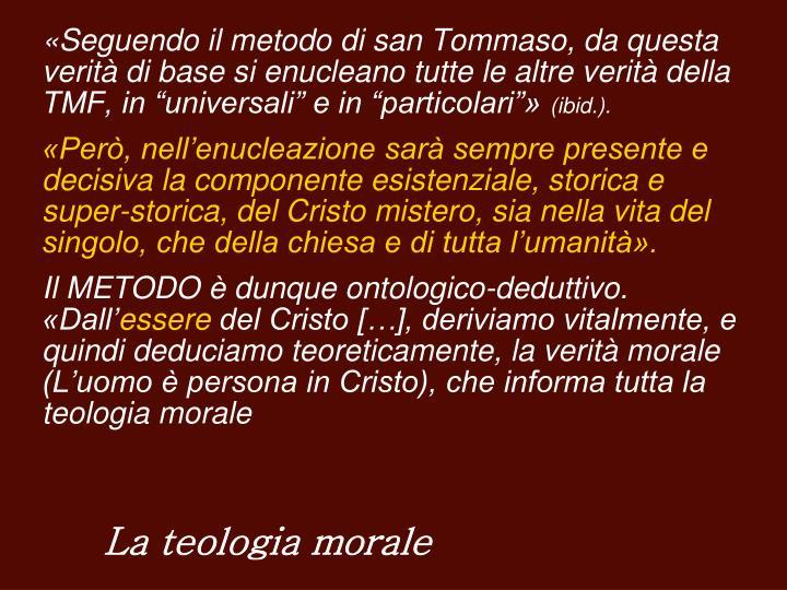 """«Seguendo il metodo di san Tommaso, da questa verità di base si enucleano tutte le altre verità della TMF, in """"universali"""" e in """"particolari""""»"""