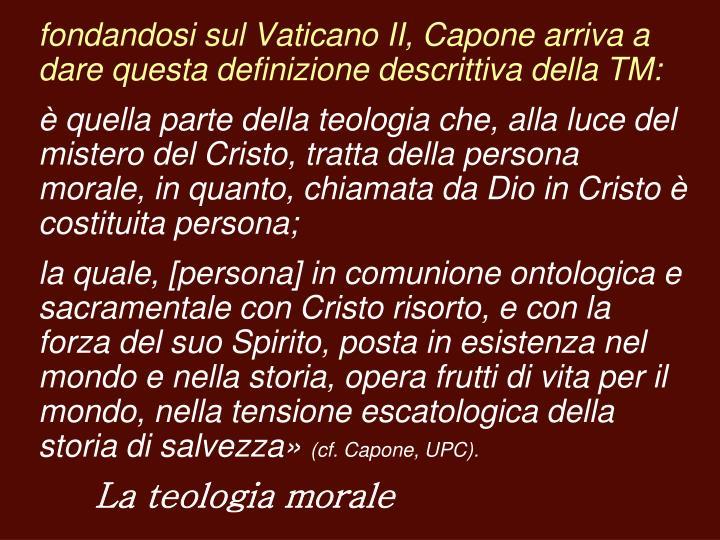 fondandosi sul Vaticano II, Capone arriva a dare questa definizione descrittiva della TM: