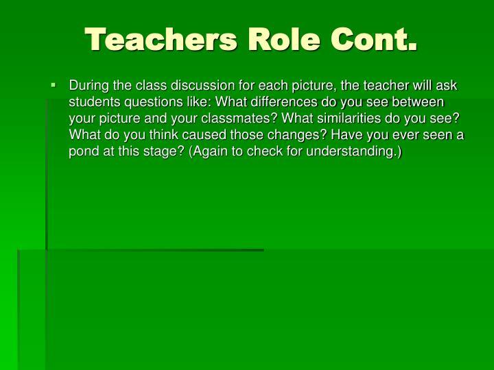 Teachers Role Cont.