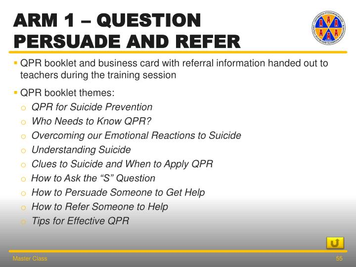 Arm 1 – question persuade and refer