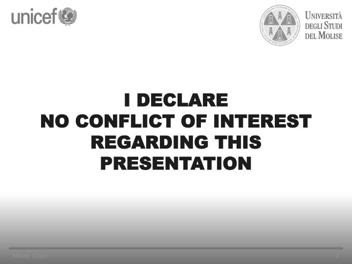I declare no conflict of interest regarding this presentation