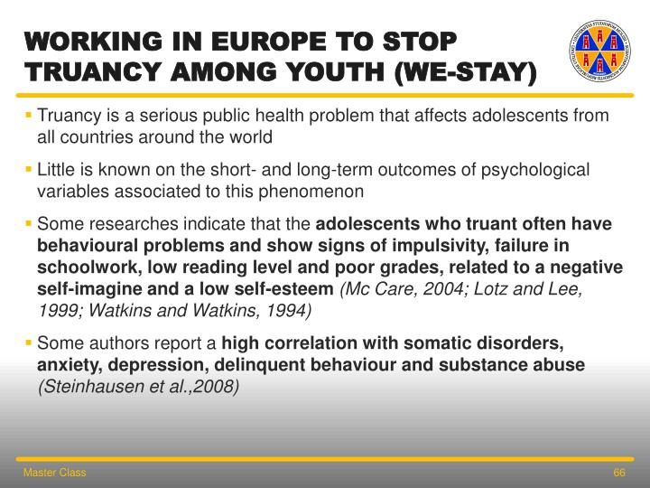WORKING IN EUROPE TO STOP TRUANCY AMONG YOUTH (WE-STAY)