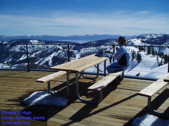 Sandra at High Camp: Nobody wants to sit with me!