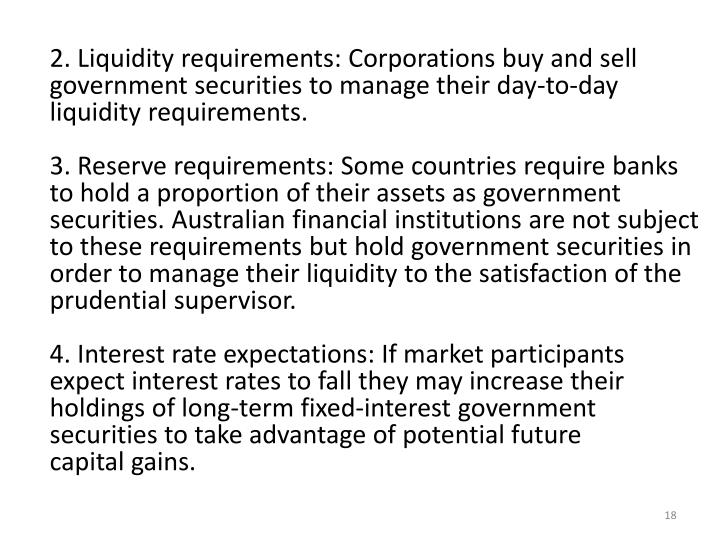 2. Liquidity requirements: Corporations buy and sell