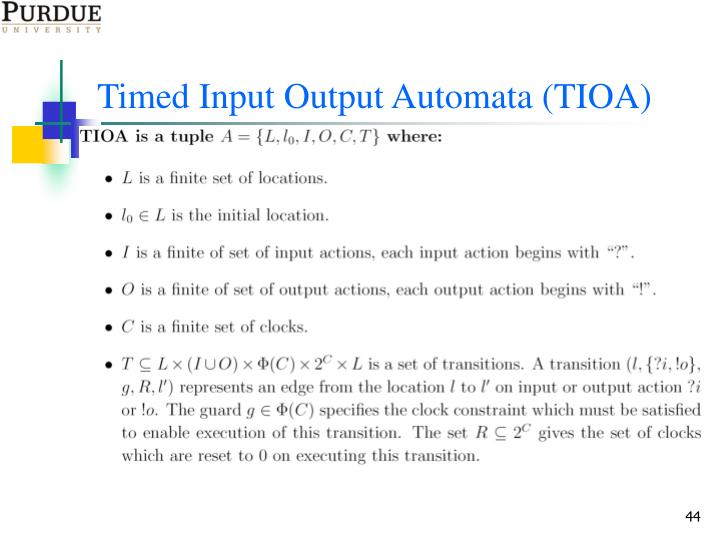 Timed Input Output Automata (TIOA)