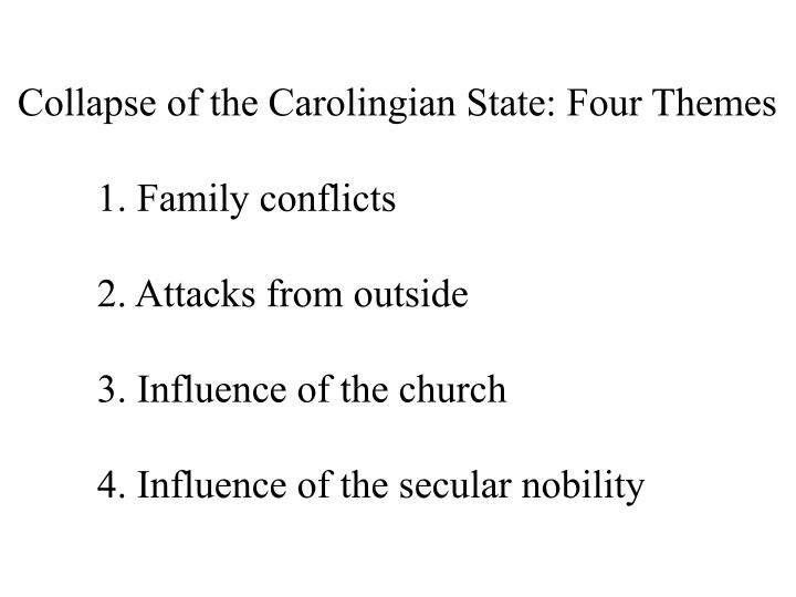Collapse of the Carolingian State: Four Themes