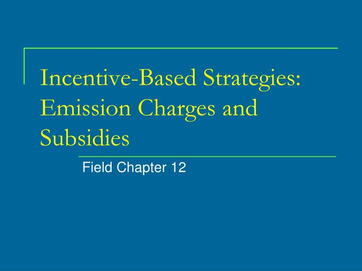 Incentive based strategies emission charges and subsidies