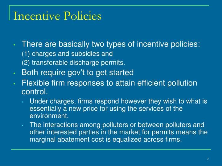 Incentive Policies