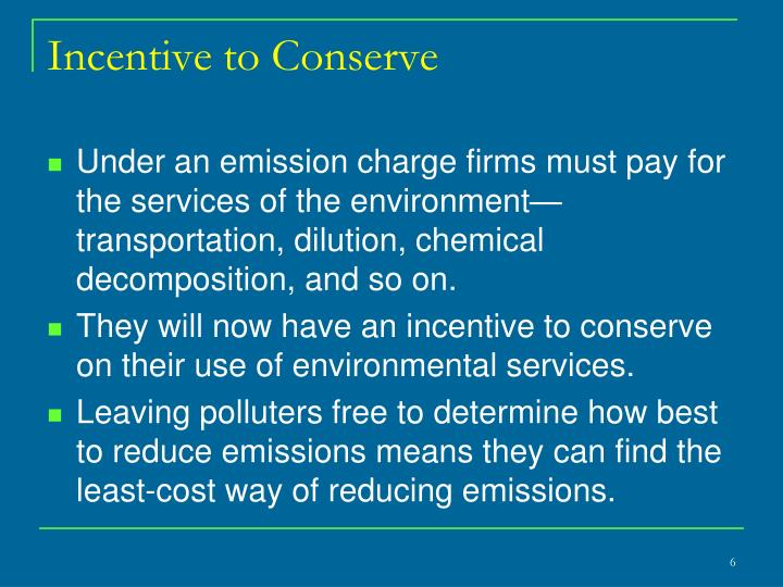 Incentive to Conserve