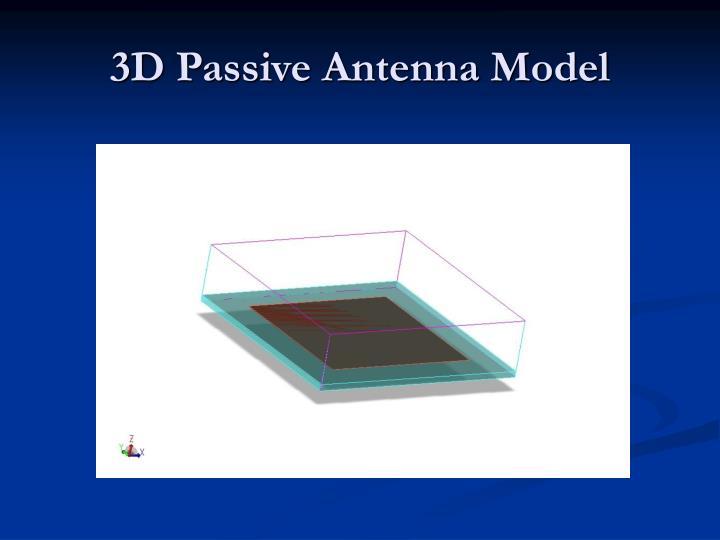 3D Passive Antenna Model