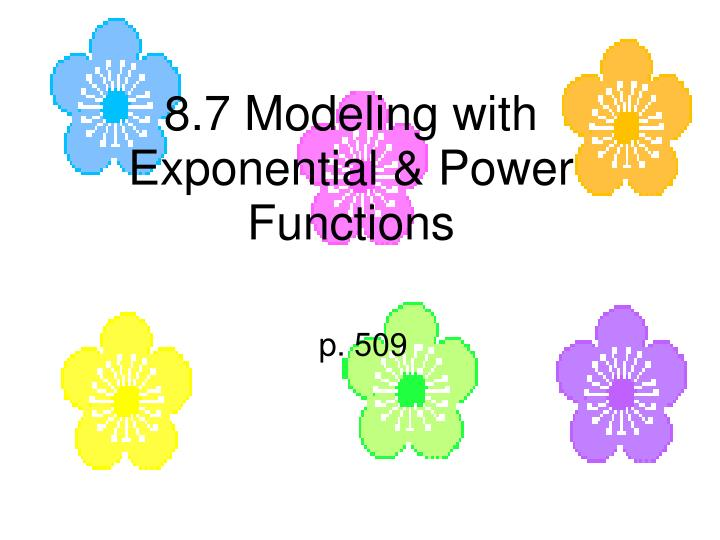 8 7 modeling with exponential power functions