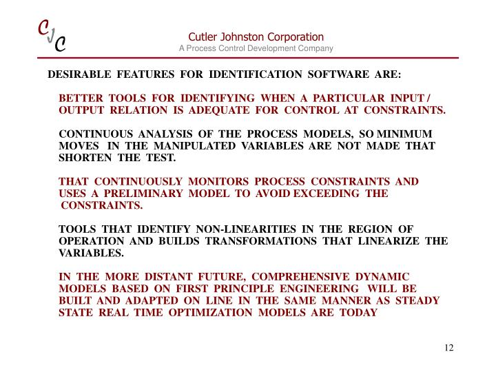 DESIRABLE  FEATURES  FOR  IDENTIFICATION  SOFTWARE  ARE:
