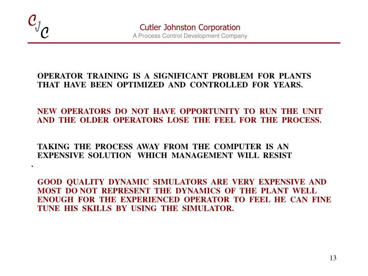 OPERATOR  TRAINING  IS  A  SIGNIFICANT  PROBLEM  FOR  PLANTS