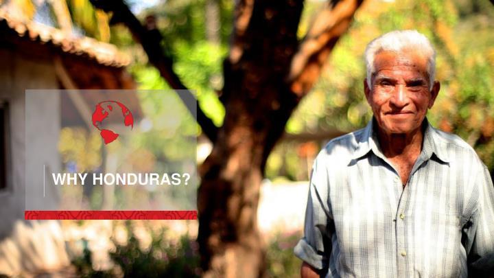 WHY HONDURAS?