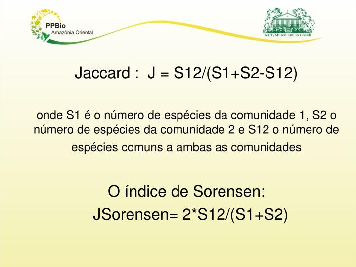 Jaccard :  J = S12/(S1+S2-S12)