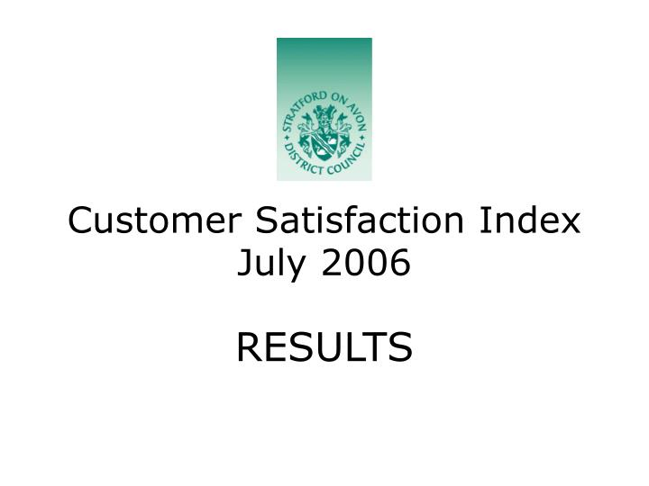 Customer satisfaction index july 2006