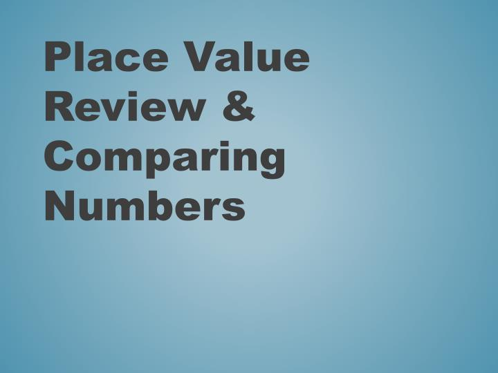 Place Value Review &