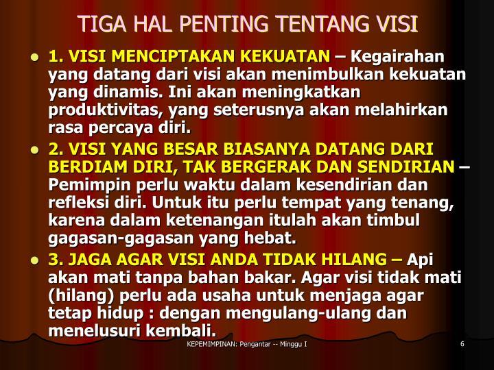 TIGA HAL PENTING TENTANG VISI