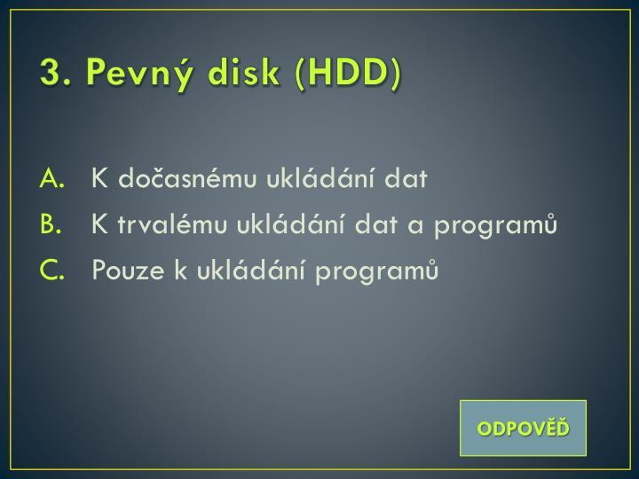 3. Pevný disk (HDD)