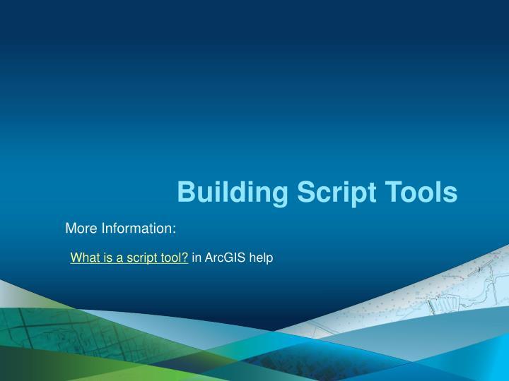Building Script Tools