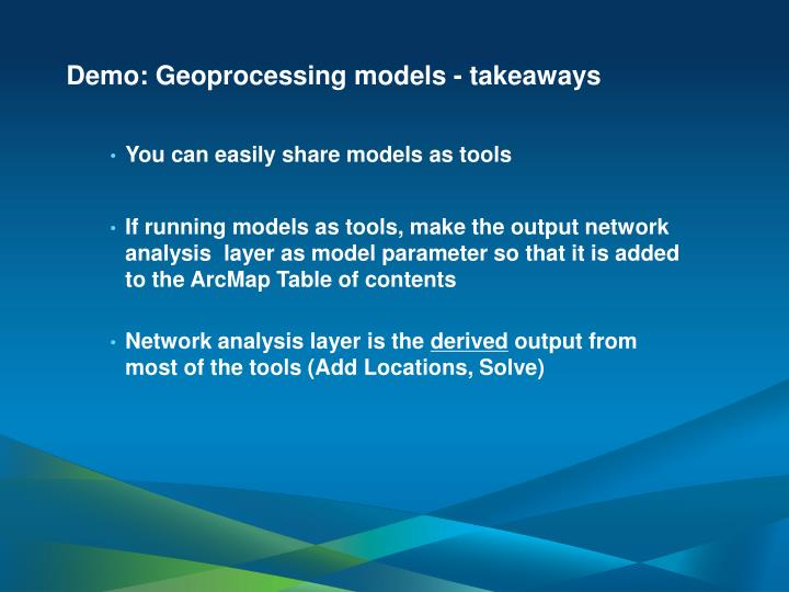 Demo: Geoprocessing models - takeaways