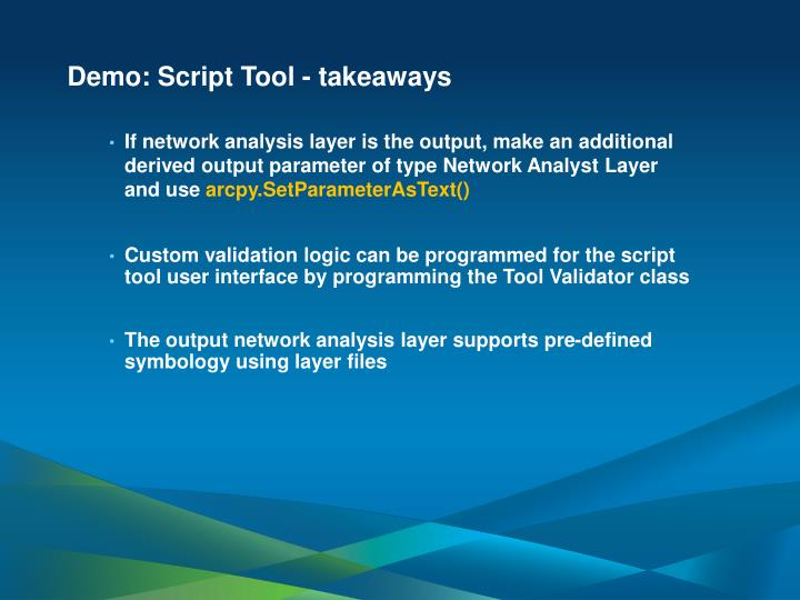 Demo: Script Tool - takeaways