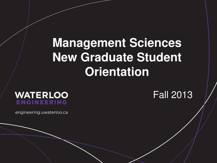 Management sciences new graduate student orientation