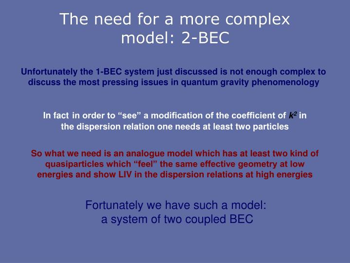 The need for a more complex model: 2-BEC