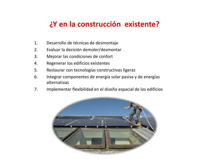 ¿Y en la construcción  existente?