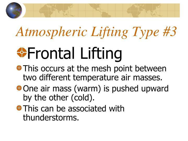 Atmospheric Lifting Type #3