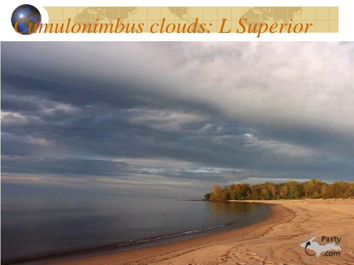 Cumulonimbus clouds: L Superior