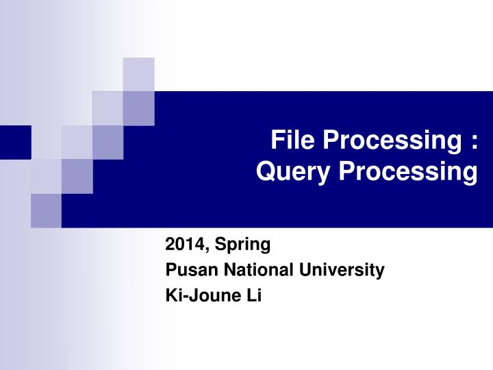 File processing query processing