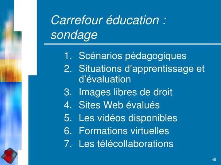 Carrefour éducation : sondage