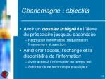 charlemagne objectifs