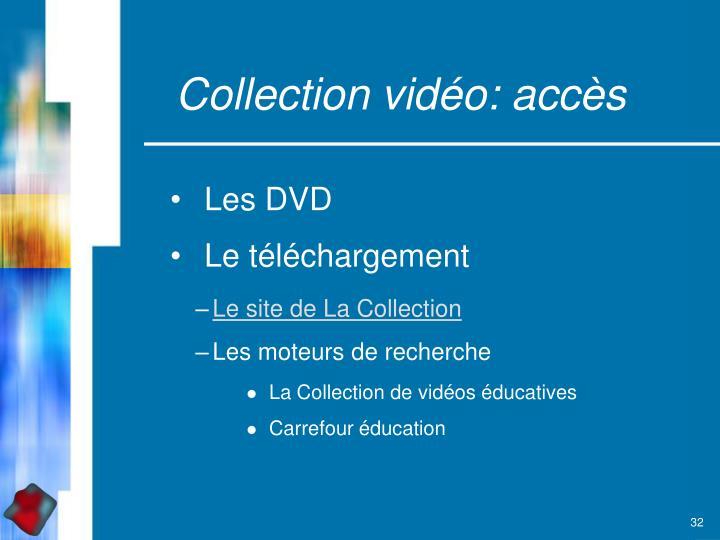 Collection vidéo: accès