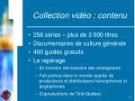 collection vid o contenu