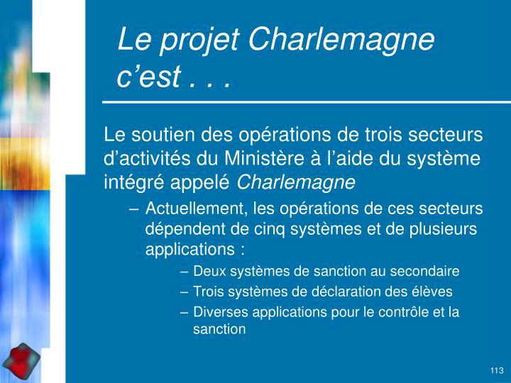 Le projet Charlemagne c'est . . .