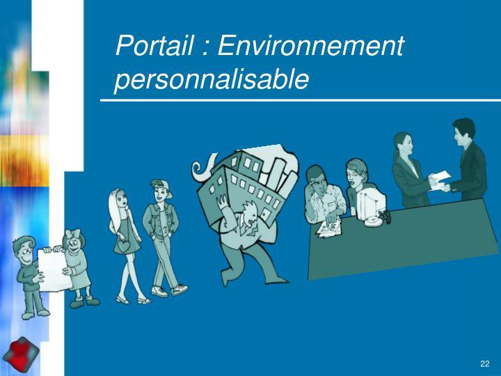 Portail : Environnement  personnalisable